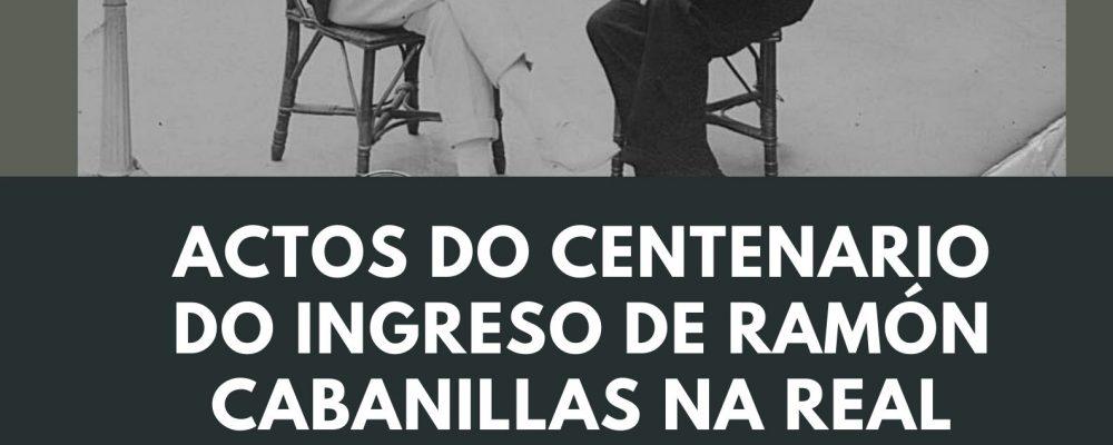 CAMBADOS CONMEMORA O CENTENARIO DO INGRESO DE RAMÓN CABANILLAS NA REAL ACADEMIA GALEGA