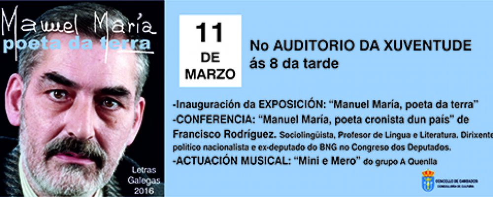 """INAUGURACIÓN DA EXPOSICIÓN """"MANUEL MARÍA: POETA DA TERRA"""""""
