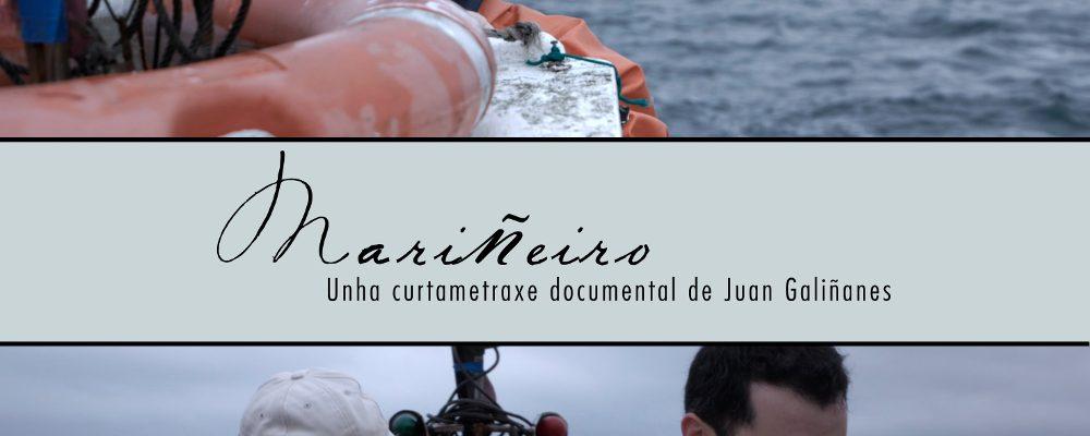 """Estrea de """"Mariñeiro"""": unha curtametraxe documental de Juan Galiñanes"""