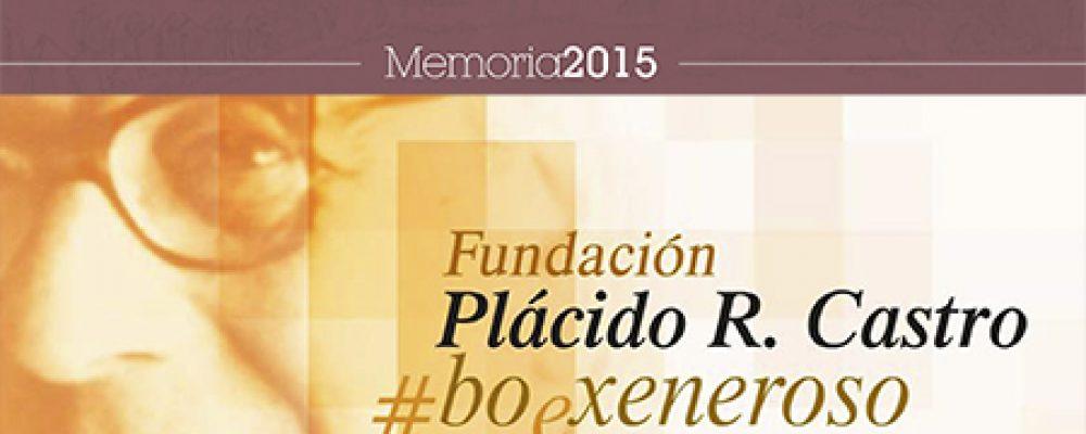 MEMORIA 2015 DA FUNDACIÓN PLÁCIDO CASTRO: