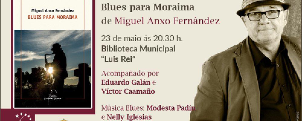 """PRESENTACIÓN DO LIBRO """"BLUES PARA MORAIMA"""" DE MIGUEL ANXO FERNÁNDEZ"""