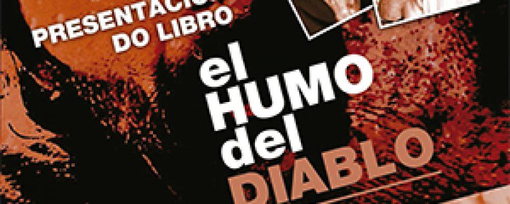 """PRESENTACIÓN DO LIBRO """"EL HUMO DEL DIABLO"""""""