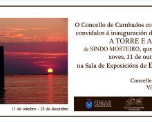 """Inauguración da exposición """"a Torre e a sombra"""", de Sindo Mosteiro"""