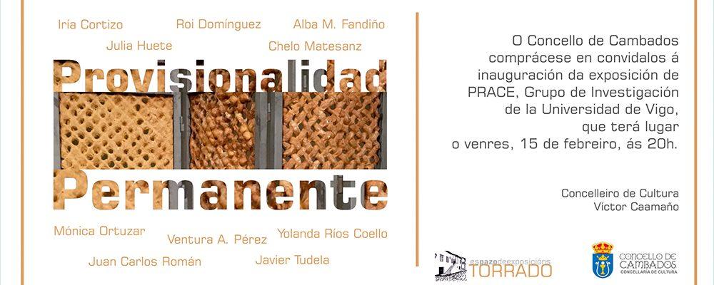 """Inauguración de la exposición """"provisionalidad permanente"""", de PRACE"""