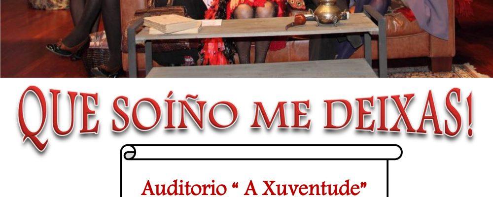 """Teatro: """"que soíño me deixas!"""" el domingo 28 a las 19:00"""