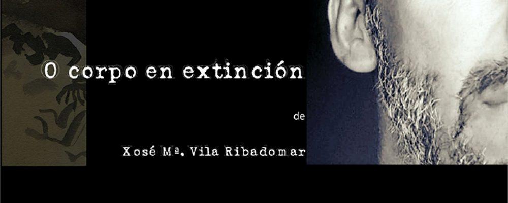"""Presentación do poemario """"o corpo en extinción"""", de Xosé Mª Vila Ribadomar"""