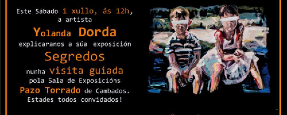 """VISITA GUIADA Á EXPOSICIÓN """"SEGREDOS"""", CON YOLANDA DORDA"""